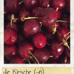 Kirsche, die. Eine rote und süße Frucht