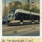 Straßenbahn, die. Öffentliche Verkehrsmittel